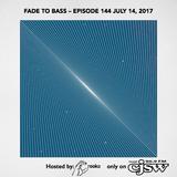 FADE TO BASS – EPISODE 144 JULY 14, 2017 (FEAT. POWERSHARK)
