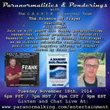Paranormalities & Ponderings Radio featuring Bill Sweet from Spindrift Research - Science of Prayer