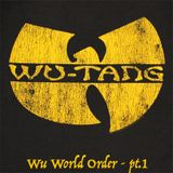 "Wu-Tang Clan  - ""Wu World Order - pt.1"""