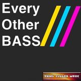 Every Other Bass