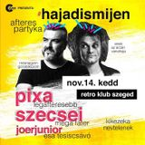 2017.11.14. - #hajadismijen afteres partyka - Retro Klub, Szeged - Tuesday