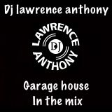dj lawrence anthony garage house in the mix 428