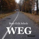 """WEG"" - Der Podcast mit Bent-Erik Scholz, Folge 4 (09.03.17)"