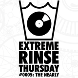 Extreme Rinse Thursday #0005: The Nearly