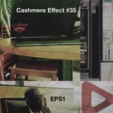 The Cashmere Effect #035 w/ eps1