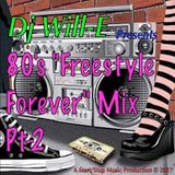 Dj Will-E presents 80's Freestyle Forever Pt-2