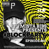 Mista Bibs - #BlockParty Episode 62 (Current R&B and Hip Hop) Follow me on Twitter @MistaBibs