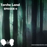 Torche Land - Episode 11