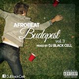 Afrobeat Budapest Vol. 3 *Naija / Azonto / AfroPop (2014)* Mixed by DJ Black Cell