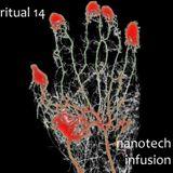 RITUAL 14 - Nanotech Infusion