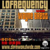 Wayne Brett's Lofrequency Show on Chicago House FM 18-07-15