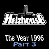 Heizhouse - The Year 1996 Part 3