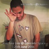 Ray Juss Live @ Concrete Space 25.06.2016