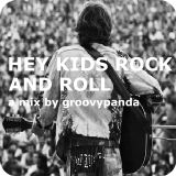 Hey Kids Rock and Roll