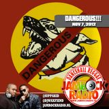 JAMROCK RADIO NOV 7, 2012: DANGEROUS!!!