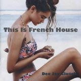 This Is French House