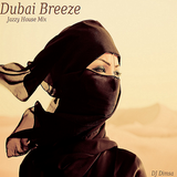 Dubai Breeze - Jazzy House Mix (Re-Post)