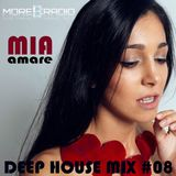 Mia Amare * Deep House Mix #08 (as played on www.morebass.com)