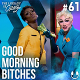 #61 Good Morning Bitches
