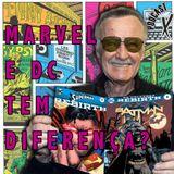 Marvel e Dc, tem diferença?