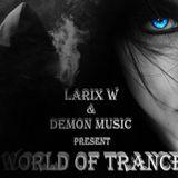 LARIX W - WORLD of TRANCE Radioshow # 043[Live Mix]