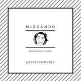 @DjClickMusic - Mixeando Reggaeton N1-2k18