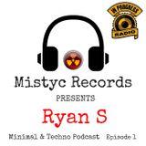MISTYC RECORDS PRESENTS  **Ryan S** Minimal & Techno Podcast EPISODE 1 on INPROGRESS RADIO 31-03-17