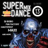 DJ Boss Super Dance Mix Volume 13