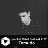 Spectral Rebel Podcast #127: Temudo