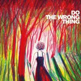 Do The Wrong Thing - Januar 2018
