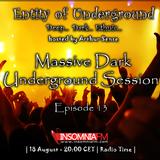 Arthur Sense - Entity of Underground #013: Massive Dark Session [August 2012] on Insomniafm.com