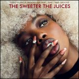 """SMOOTH HIP HOP / RAP / R&B - """"The Sweeter the Juices"""""""