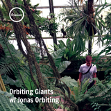 Orbiting Giants #91 w/ Jonas Orbiting