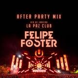After Party Ultra @ La Paz Club - Rio de Janeiro