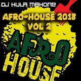 DJ Hula Mahone's Afro-House 2018 Vol 2