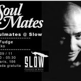 Soulmates presents DJ Fudge and Jackko @ Slow Bcn
