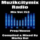 Marky Boi - Muzikcitymix Radio Mix Vol.153 (Prog/House)