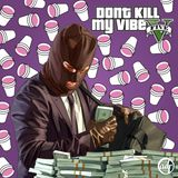 DontKillMyVibe 5 by Adroner