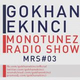 Gokhan Ekinci - Monotunez Radio Show MRS#03