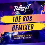 The 80s Remixed // 80s Throwbacks, Remixes & Mashups // Instagram: @DJTolleyT