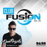 Club Fusion on DASH Radio 035 // @domnagella (Top 40, Dance, Hip Hop, Party)