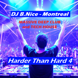 DJ B.Nice - Montreal - Harder than Hard 4 (Crank it Up !! Massive Club Sound **Gonna Fuck U Up !!**)