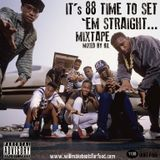 It's '88 Time To Set 'Em Straight Mixtape