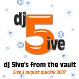 dj 5ive From the Vault August Quickie