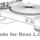 Made for Dess L. 01