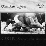 Stawk-Olejee - Osiris(Love Colliding) with Serge Erege