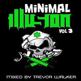 Minimal Illusion Vol 3 - Mixed by Trevor Walker