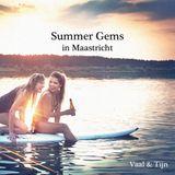 Vaal & Tijn - Summer Gems in Maastricht 2 (Re-upload)