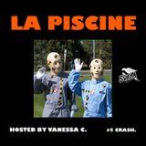 "La Piscine 05 ""Crash"""