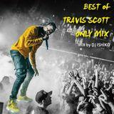 Best of Travis Scott Only Mix